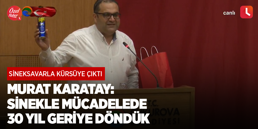 Murat Karatay: Sinekle mücadelede 30 yıl geriye döndük