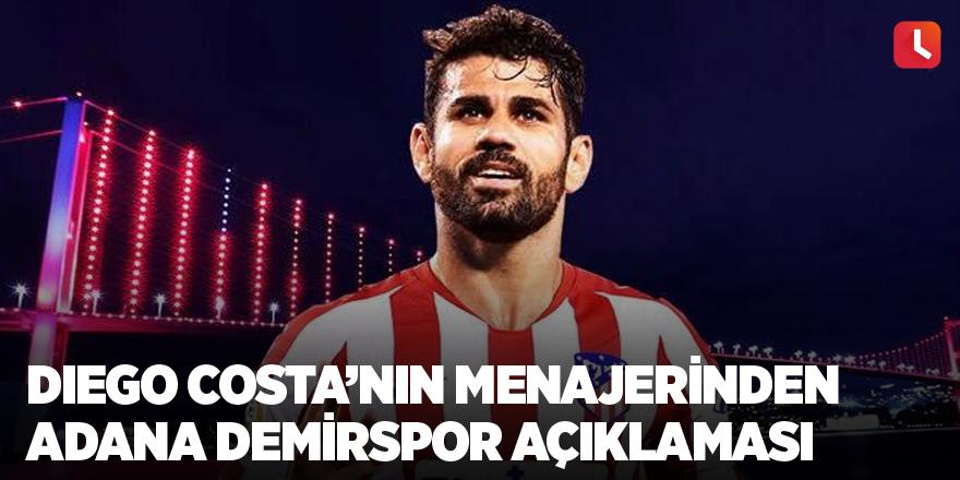 Diego Costa'nın menajerinden Adana Demirspor açıklaması