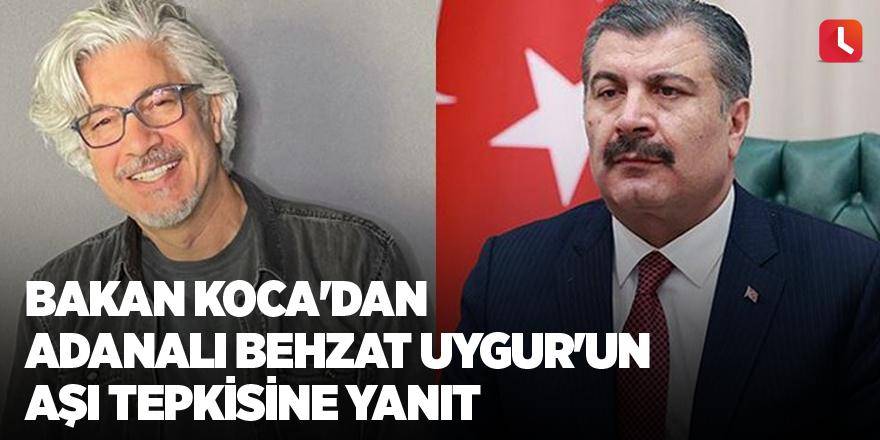 Bakan Koca'dan Adanalı Behzat Uygur'un aşı tepkisine yanıt