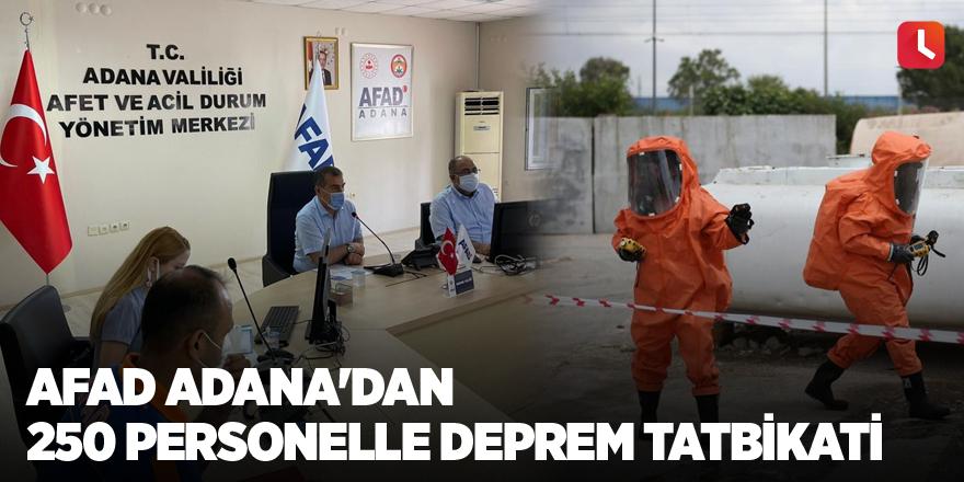AFAD Adana'dan 250 personelle deprem tatbikatı