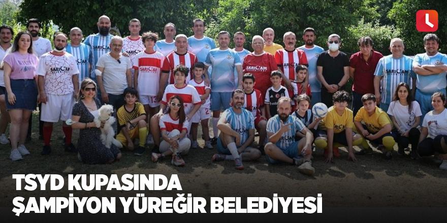 TSYD Kupasında şampiyon Yüreğir Belediyesi