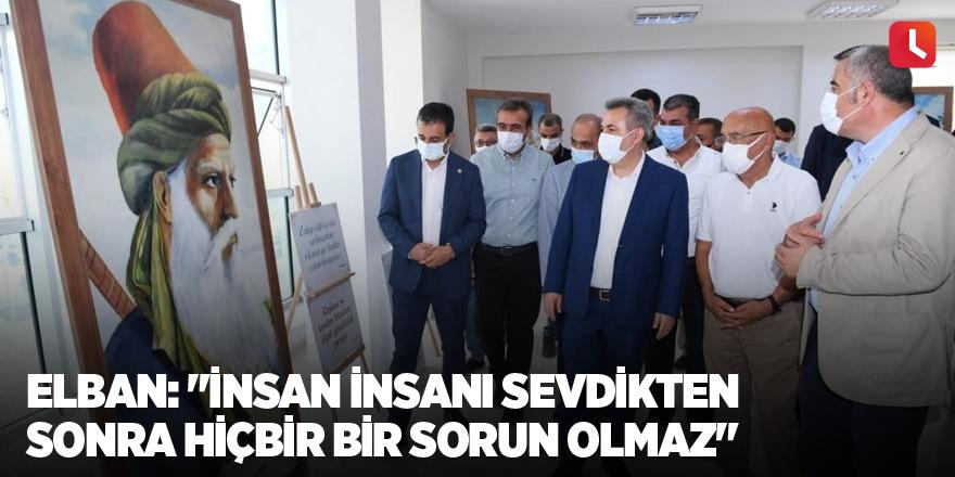 """Elban: """"İnsan insanı sevdikten sonra hiçbir bir sorun olmaz"""""""