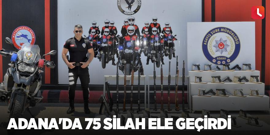 Adana'da 75 silah ele geçirdi