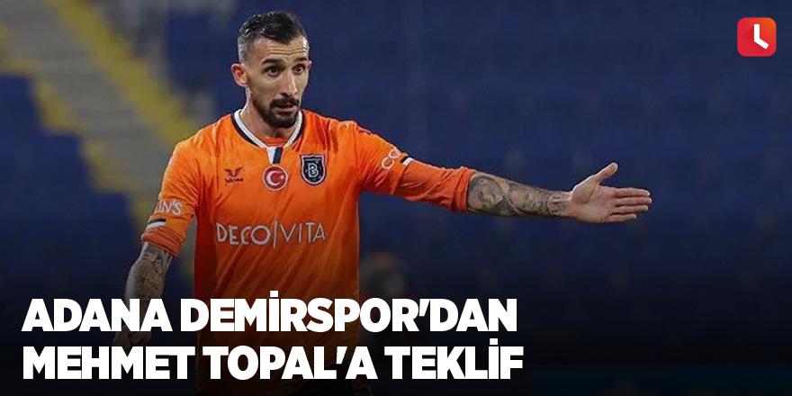 Adana Demirspor'dan Mehmet Topal'a teklif