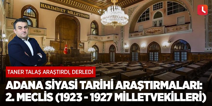 Adana siyasi tarihi araştırmaları: 2. Meclis (1923 - 1927 milletvekilleri)