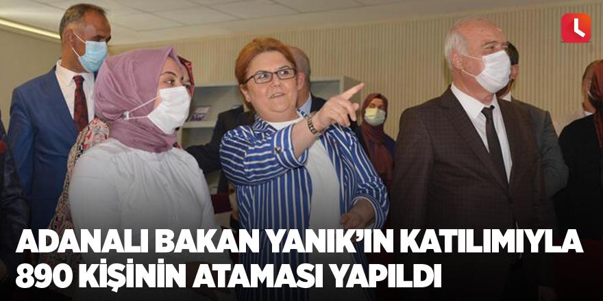 Adanalı Bakan Yanık'ın katılımıyla 890 kişinin ataması yapıldı