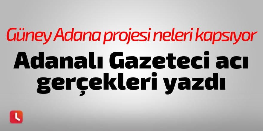 Adanalı Gazeteci acı gerçekleri yazdı