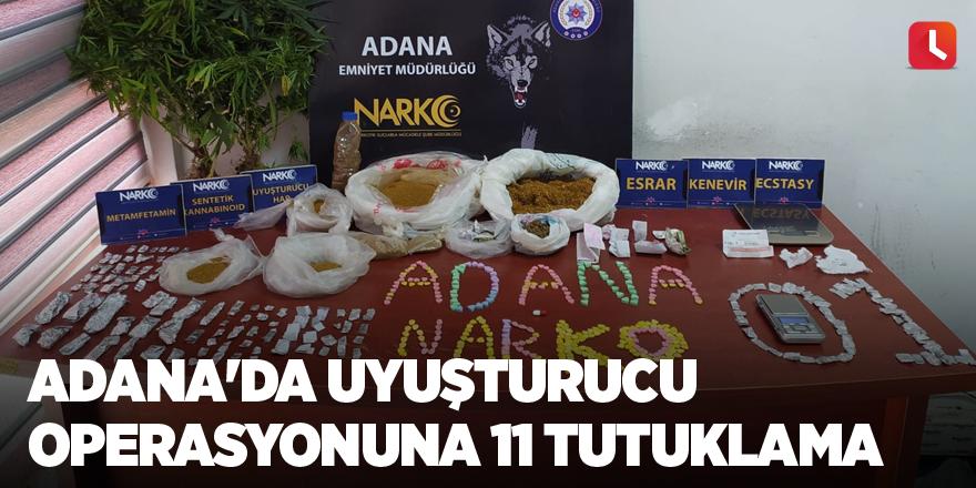 Adana'da uyuşturucu operasyonuna 11 tutuklama