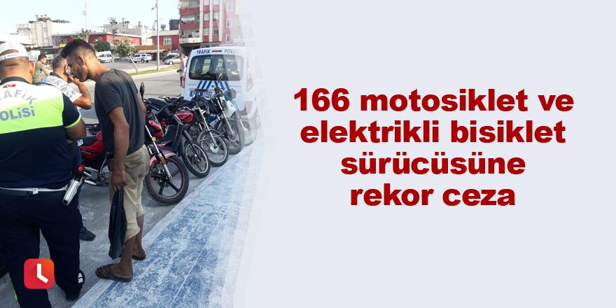 166 motosiklet ve elektrikli bisiklet sürücüsüne rekor ceza