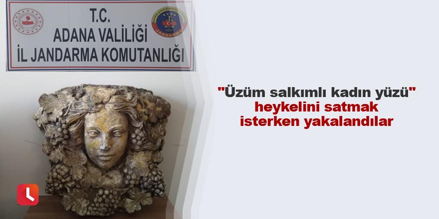 """""""Üzüm salkımlı kadın yüzü"""" heykelini satmak isterken yakalandılar"""