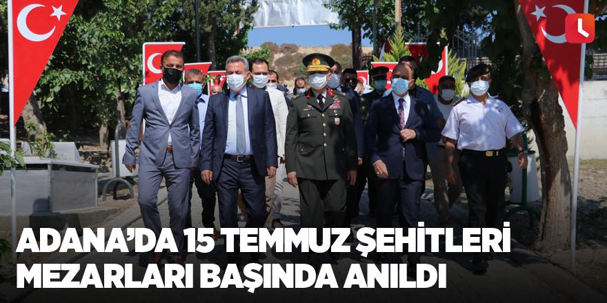 Adana'da 15 Temmuz şehitleri mezarları başında anıldı