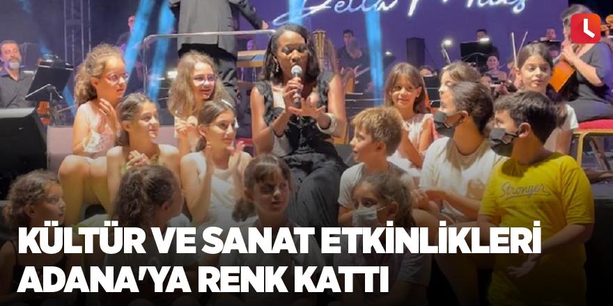 Kültür ve sanat etkinlikleri Adana'ya renk kattı