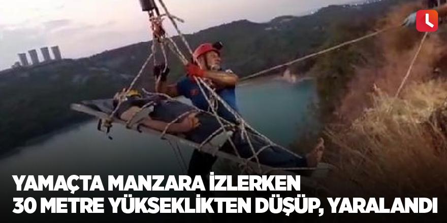 Yamaçta manzara izlerken 30 metre yükseklikten düşüp, yaralandı