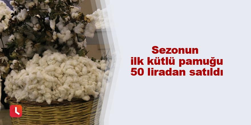 Sezonun ilk kütlü pamuğu 50 liradan satıldı