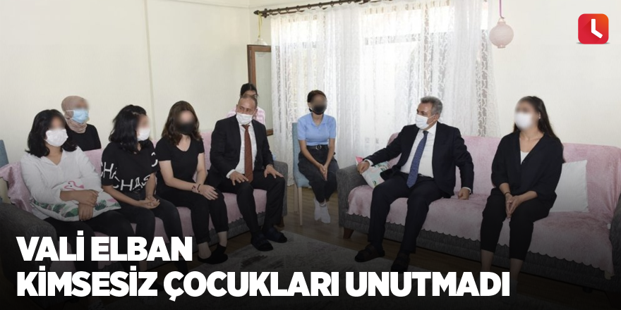 Vali Elban kimsesiz çocukları unutmadı