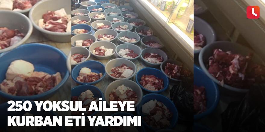 250 yoksul aileye kurban eti yardımı