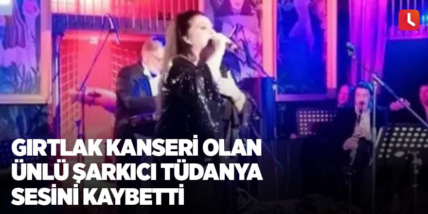 Gırtlak kanseri olan ünlü şarkıcı Tüdanya sesini kaybetti