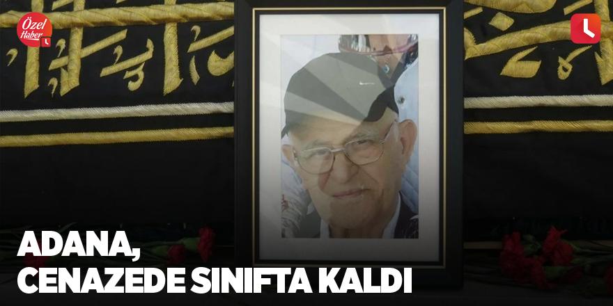 Adana, cenazede sınıfta kaldı