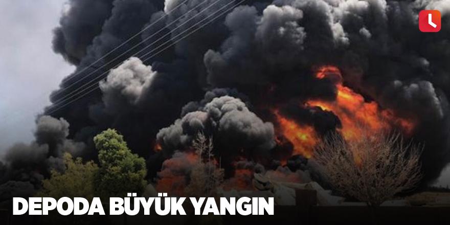 Depoda büyük yangın