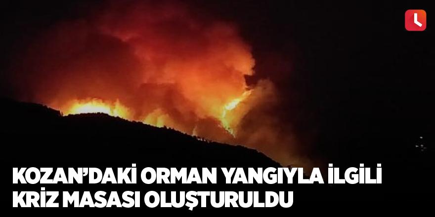 Kozan'daki orman yangıyla ilgili kriz masası oluşturuldu