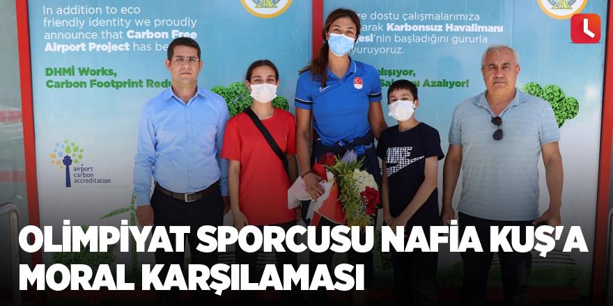 Olimpiyat sporcusu Nafia Kuş'a moral karşılaması