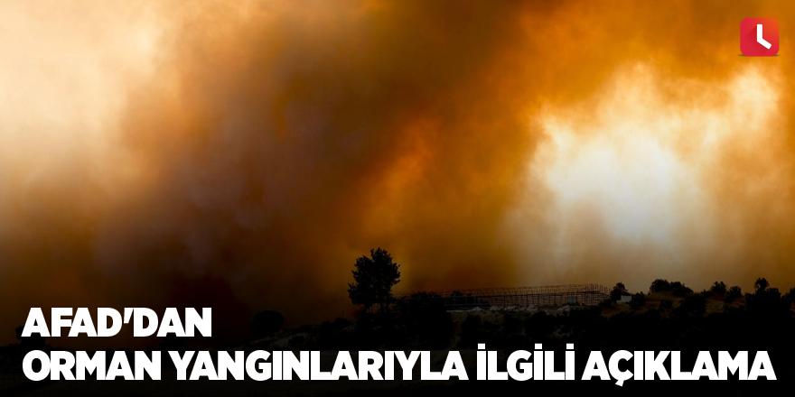 AFAD'dan orman yangınlarıyla ilgili açıklama