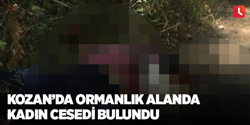 Kozan'da ormanlık alanda kadın cesedi bulundu