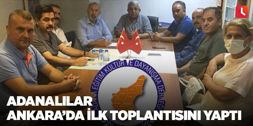 Adanalılar Ankara'da ilk toplantısını yaptı
