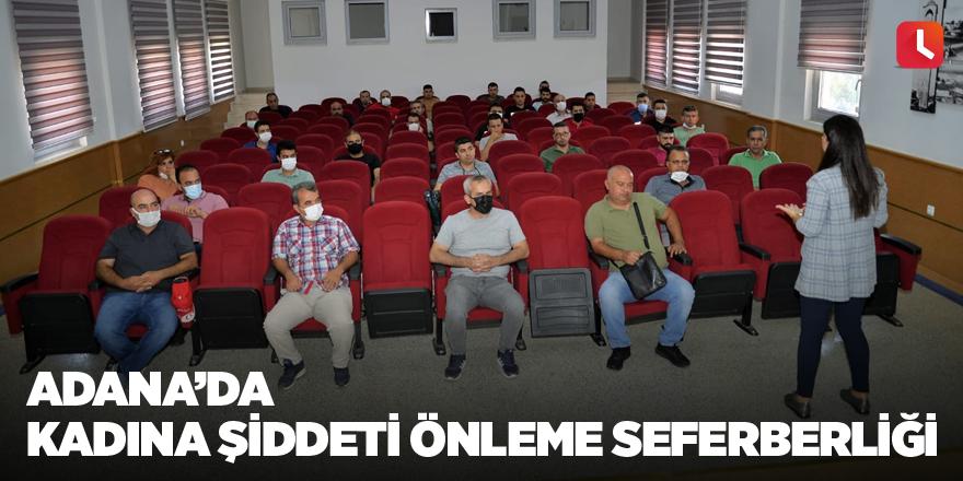 Adana'da kadına şiddeti önleme seferberliği