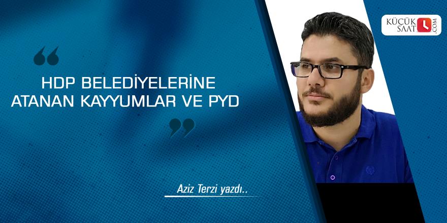 HDP belediyelerine atanan kayyumlar ve PYD