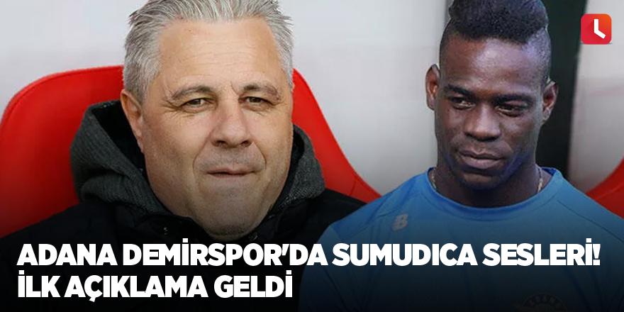 Adana Demirspor'da Sumudica sesleri! İlk açıklama geldi