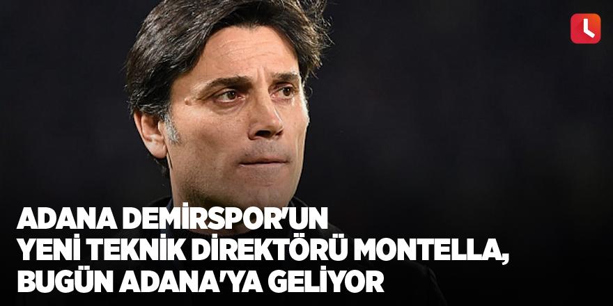 Adana Demirspor'un yeni teknik direktörü Montella, bugün Adana'ya geliyor