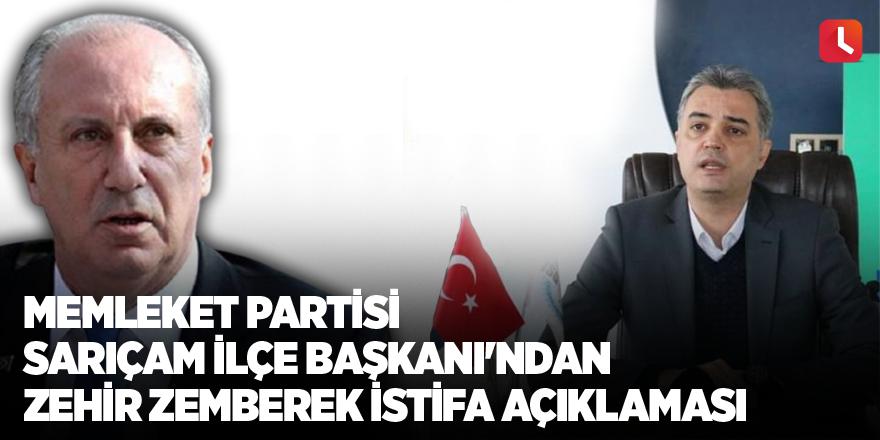 Memleket Partisi Sarıçam İlçe Başkanı'ndan zehir zemberek istifa açıklaması!