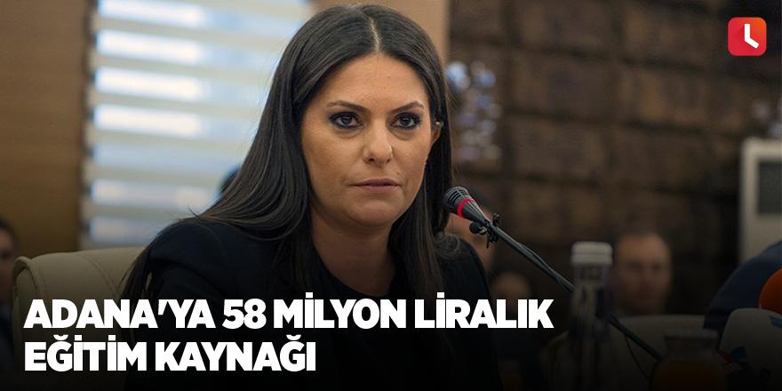 Adana'ya 58 milyon liralık eğitim kaynağı