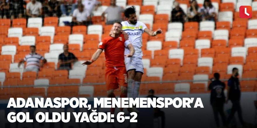 Adanaspor, Menemenspor'a gol oldu yağdı: 6-2