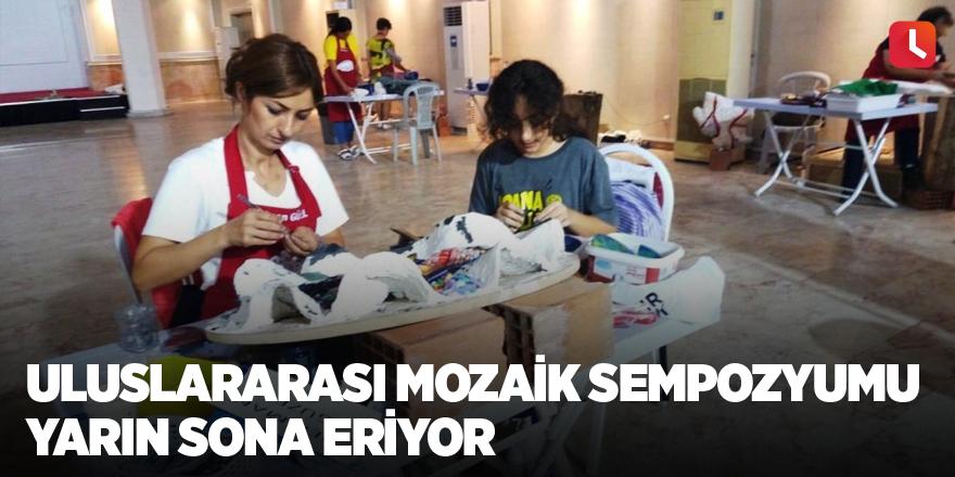 Uluslararası Mozaik Sempozyumu yarın sona eriyor