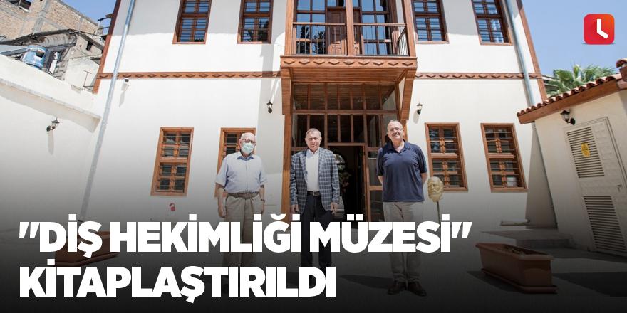 """""""Diş Hekimliği Müzesi"""" kitaplaştırıldı"""