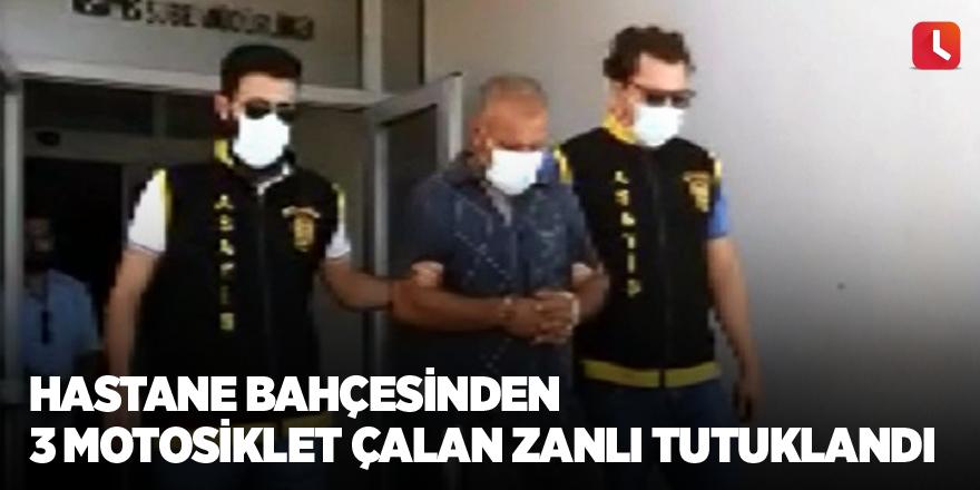 Hastane bahçesinden 3 motosiklet çalan zanlı tutuklandı