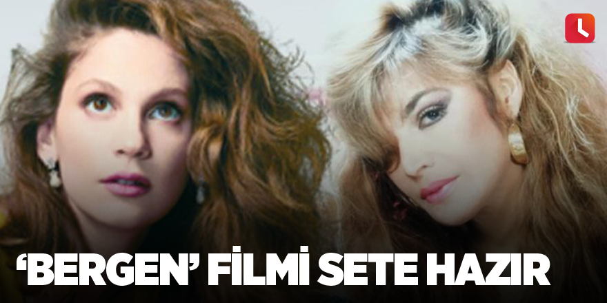 'Bergen' filmi sete hazır