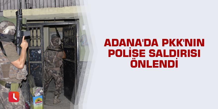 Adana'da PKK'nın polise saldırısı önlendi
