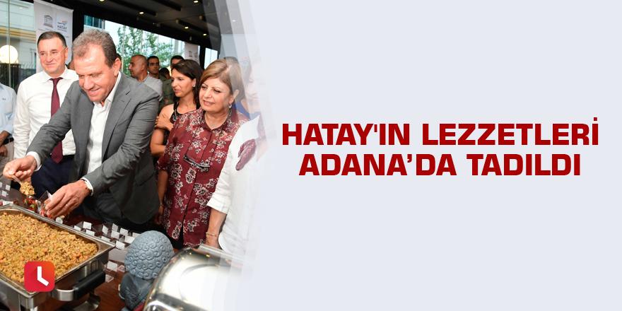Hatay'ın lezzetleri Adana'da tadıldı