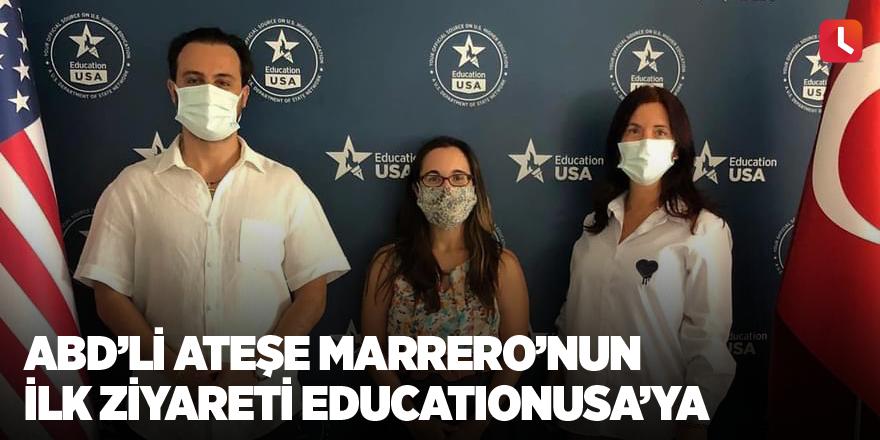 ABD'li ateşe Marrero'nun ilk ziyareti EducationUSA'ya