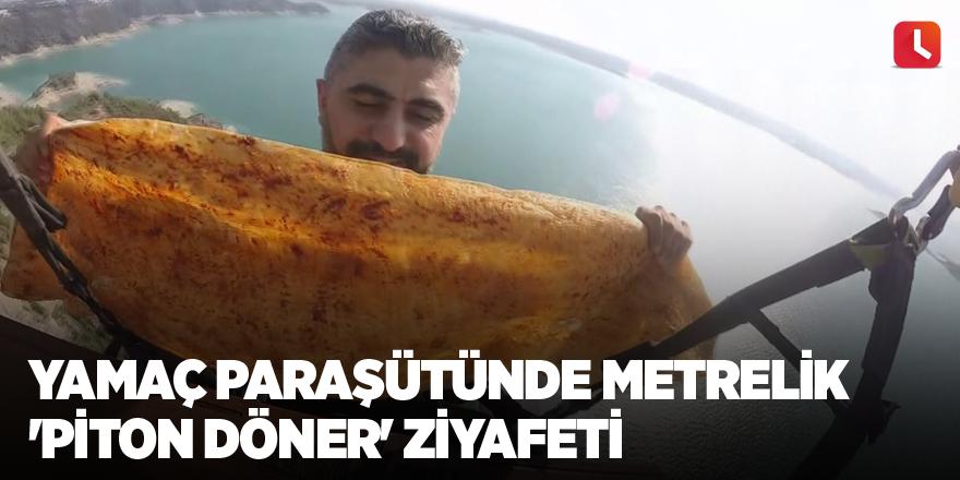 Yamaç paraşütünde metrelik 'piton döner' ziyafeti
