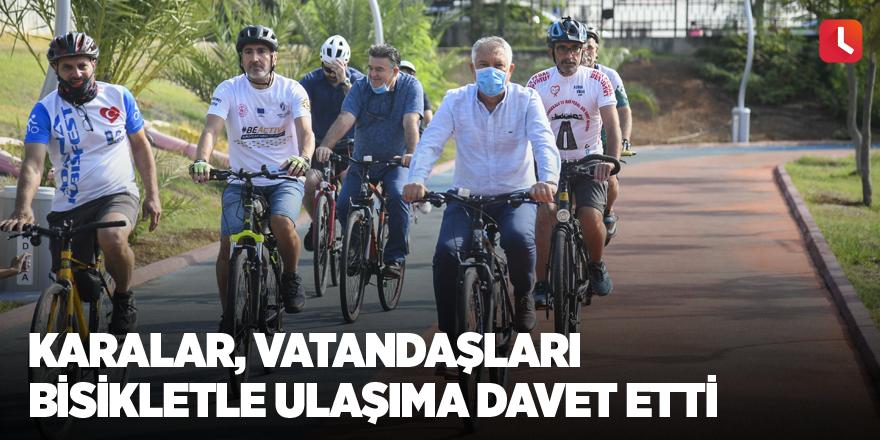 Karalar, vatandaşları bisikletle ulaşıma davet etti