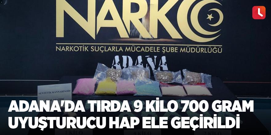 Adana'da tırda 9 kilo 700 gram uyuşturucu hap ele geçirildi
