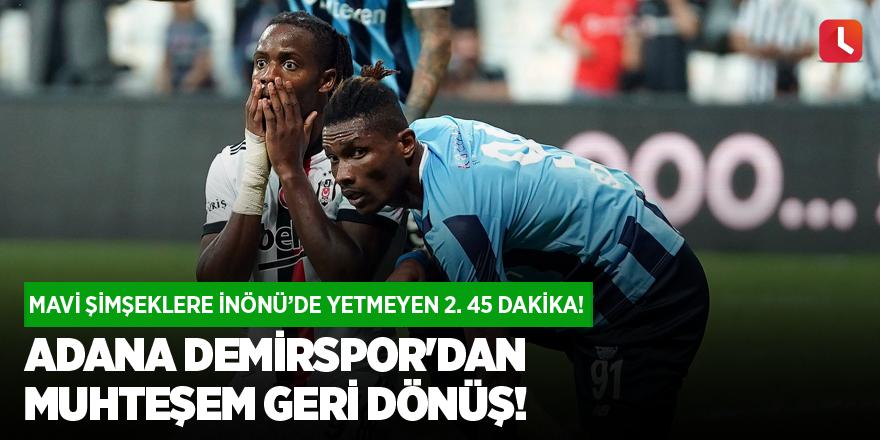 Adana Demirspor'dan muhteşem geri dönüş!
