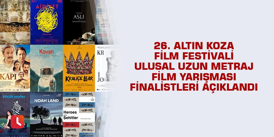 26. Altın Koza Film Festivali Ulusal Uzun Metraj Film Yarışması finalistleri açıklandı