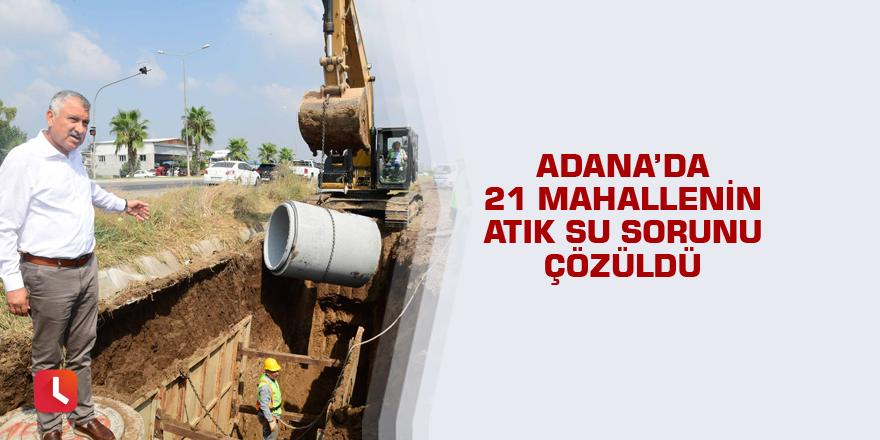 Adana'da 21 mahallenin atık su sorunu çözüldü