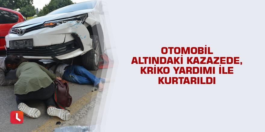 Otomobil altındaki kazazede, kriko yardımı ile kurtarıldı