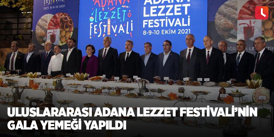 Uluslararası Adana Lezzet Festivali'nin gala yemeği yapıldı